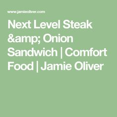 This steak sandwich recipe from Jamie Oliver's book Jamie's Comfort Food is out of this world – sweet, slow-cooked onions, peppery watercress and perfect steak Chef Jamie Oliver, Steak Sandwich Recipes, Picnic Lunches, Perfect Steak, Xmas Dinner, Piece Of Bread, Skirt Steak, Beef Steak