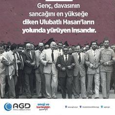 Genç, davasının sancağını en yükseğe diken Ulubatlı Hasan'ların yolunda yürüyen insandır. Necmettin Erbakan