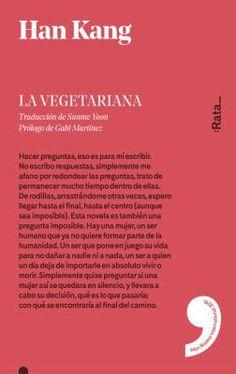 La vegetariana / Han Kang ; traducida del coreano por Sunme Yoon ; prólogo de Gaby Martínez