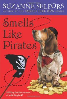 Smells Like Pirates (Smells Like Dog) by Suzanne Selfors,http://www.amazon.com/dp/0316205958/ref=cm_sw_r_pi_dp_nAJltb0DDM5D3C6B