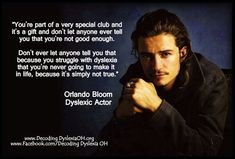 Wonderful advice from dyslexic actor Orlando Bloom
