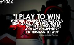 I play to win...  #quotes #enthusiasm