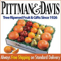 We all have them: that friend that is really hard to get a gift for because you are confused about what they would like. Well, pretty much everyone can use some fruit. So order them tree ripened fruit and gifts from Pittman and Davis! Click the image above for details.