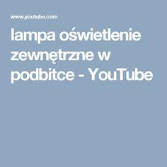 lampa oświetlenie zewnętrzne w podbitce - YouTube
