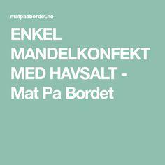 ENKEL MANDELKONFEKT MED HAVSALT - Mat Pa Bordet
