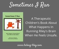 Sometimes I Run - A Therapeutic Story For Children About Anxiety and the Brain.  This book is so helpful within fostering, fostercare, adoption, education and social work ~ Belong-Blog http://www.belong-blog.com/books/our-books/sir/