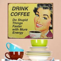 This vintage style funny sign sports a weathered finish and is ideal for any bakery, kitchen or coffee shop. Made in the USA. Made of quality lithographed tin, this reproduction tin sign is great way to add retro coffee character to your decor. Measures 16