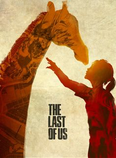 The Last of Us Poster. Ellie and the giraffe. Favourite moment of that game. So breathtakingly beautiful. The Last Of Us, Video Game Posters, Video Game Art, Last Action Hero, Joel And Ellie, Gaming Posters, Film Posters, Cry Like A Baby, Mundo Dos Games