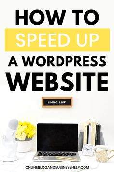 How to speed up a WordPress website Wordpress For Beginners, Blogging For Beginners, Wordpress Website Design, Wordpress Free, Wordpress Admin, Wordpress Support, Wordpress Plugins, Wordpress Demo