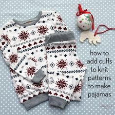 'Tis the season to be sewing! Shelley is here to inspire you to sew some Christmas pajamas with a tutorial on adding cuffs to Oliver + S knit patterns.