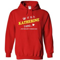 Awesome Tee Its is a/an KATHERINE thing you wouldnt understand T-Shirts