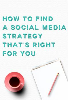 Blogging: Find a social media strategy that works for you