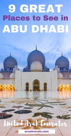 9 great places to see in Abu Dhabi in 3 days. Travel tips for United Arab Emirates. Travel in the Middle East.
