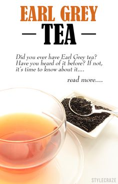 10 Amazing Benefits Of Earl Grey Tea