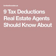 9 Tax Deductions Real Estate Agents Should Know About