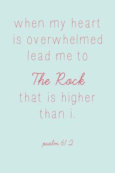 Psalm 61:2 -- gives me tears