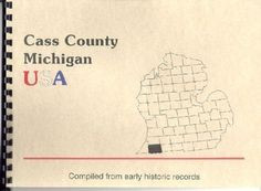 MI Cass County Michigan: Rogers' History Reprint 1825-1877 Cassopolis~Dowagiac