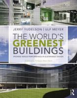 The World's Greenest Buildings: Promise Versus Performance in Sustainable Design by Jerry Yudelson and Ulf Meyer. The book tackles an audacious task. Among the thousands of green buildings out there, which are the best, and how do we know?