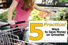 5 Practical Ways to Save Money on Groceries #MSW2013 #milspouse