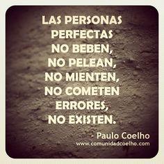 Las personas perfectas no existen | Paulo Coelho                                                                                                                                                      Más