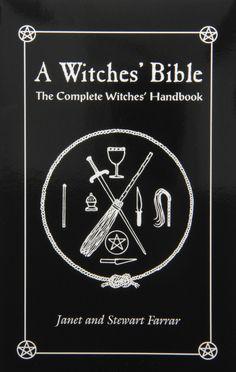A Witches' Bible: The Complete Witches' Handbook: Stewart Farrar, Janet Farrar: