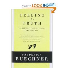 Amazon.com: Telling the Truth: The Gospel as Tragedy, Comedy, and Fairy Tale (9780060611569): Frederick Buechner: Books