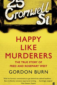 Happy Like Murderers by Gordon Burn | 18 Creepily Fascinating True Crime Books You Really Need To Read
