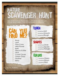 Scavenger Hunt: This is a printable scavenger hunt for children who are old enough to read. Scavenger hunts are a great way to get children outside and to get them observing the world around them.