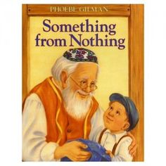 """Something From Nothing, by Phoebe Gilman (published by Scholastic) - """"A modern adaptation of a favourite Jewish tale, made alive with beautiful illustrations."""" Chosen by Joanna E. Karma, Books To Read, My Books, Teen Books, Thing 1, Shared Reading, Reading Levels, Children's Literature, Great Stories"""