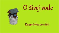 O živej vode - audio rozprávka pre deti Animation, Songs, Education, Film, Digital, School, Artist, Youtube, Movie Posters