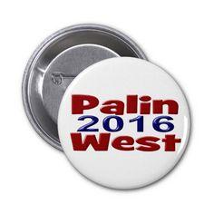 Palin/West 2016 Button  #Sarah #Palin #Allen #West #conservative #2016