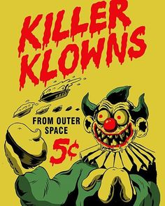 Killer Klowns from Outer Space Poster Horror Movie Posters, Horror Films, Space Movies, Creepy Clown, Creepy Carnival, Send In The Clowns, Vintage Horror, Vintage Cartoon, Halloween Horror
