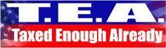 Taxed Enough Already Political Bumper Sticker