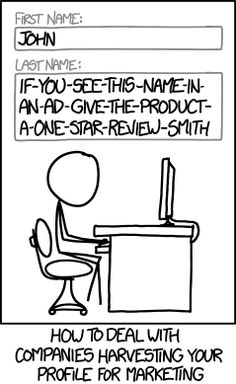 someone asked me why I don't use my real/full name for profiles and such on line.... I wish I'd thought of this before I came up with what I did :)     XKCD for the win