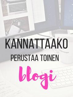 Kannattaako perustaa toinen blogi? #bloggaaminen
