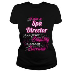 Spa Director I Am Allergic To Stupidity I Break Out In Sarcasm T-Shirts, Hoodies. BUY IT NOW ==► https://www.sunfrog.com/Names/Spa-Director--Sweet-Heart-Black-Ladies.html?id=41382