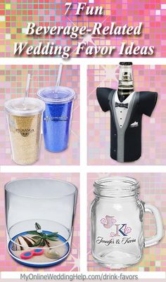 Wedding favor ideas related to drinks...variations on the glass itself, how you decorate it, what you put in it, or what you serve with the drink. #MyOnlineWeddingHelp