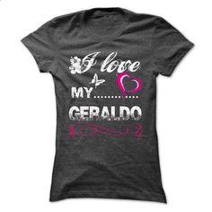 GERALDO, I LOVE MY GERALDO. - #blue shirt #tee trinken. BUY NOW => https://www.sunfrog.com/Names/GERALDO-I-LOVE-MY-GERALDO.html?68278