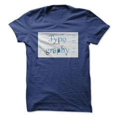 Typoghaphy T Shirts, Hoodies. Check price ==► https://www.sunfrog.com/LifeStyle/Typoghaphy.html?41382 $20