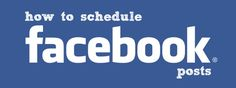 schedule facebook posts -- LOVE this feature and use it everyday!