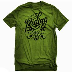 """""""Everyday is for Riding"""" Army Green T 100% premium super soft cotton fabric 