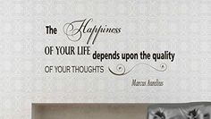 Wall Vinyl Decal Quote Sticker Home Decor Art Mural The happiness of your life depends upon the quality of your thoughts Marcus Aurelius Z104 WisdomDecalHouse http://www.amazon.com/dp/B00MKWTKH0/ref=cm_sw_r_pi_dp_-h05tb16HVRSN
