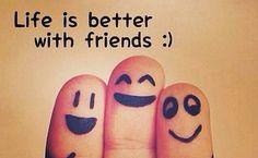Life = friends