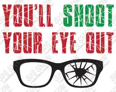 You'll Shoot Your Eye Out A Christmas Story Quote Custom DIY Vinyl Mug or Shirt Decal Cutting File in SVG, EPS, DXF, JPEG, and PNG Format