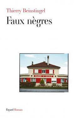 """""""Faux nègres"""", Thierry Beinstingel, Editions Fayard, #book 14,99€ disponible sur www.page2ebooks.com ...et toujours le plaisir de lire !  #"""