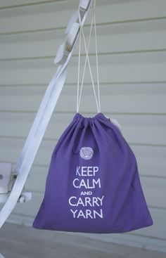 Keep Calm and Carry Yarn project bag, Etsy, by jenniegee... ( it's so true that it relaxes me)