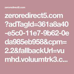 zeroredirect5.com ?adTagId=361a8a40-e5c0-11e7-9b62-0eda985eb958&cpm=2.2&fallbackUrl=vumhd.voluumtrk3.com 88833a6e-c47f-4885-a5a8-f45536b8dcf3&domain=