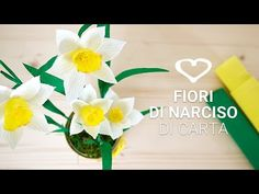 Tutorial: Come realizzare fiori di narciso di carta - La Figurina