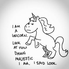 At as rare as unicorns. I am a majestic unicorn. I am not a majestic unicorn. I Am A Unicorn, Majestic Unicorn, Unicorn And Glitter, Last Unicorn, Magical Unicorn, Rainbow Unicorn, Rainbow Cloud, Infj, Introvert