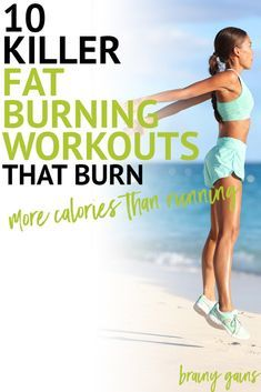 Kiss running goodbye because these 10 fat burning workouts will leave you wanting more, all while burning more calories than boring ol' running.